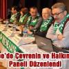 """""""Cerattepe'de Çevrenin Ve Halkın Hakları"""" Paneli Düzenlendi"""