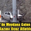 Artvin'de Meydana Gelen Trafik Kazası Ucuz Atlatıldı