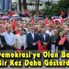 Artvin Demokrasi'ye Olan Bağlılığını Bir Kez Daha Gösterdi