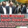 AK Parti Artvin Milletvekili Adayları Şavşat'ı Ziyaret Ettiler