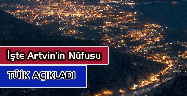 ARTVİN'İN YENİ NÜFUSU