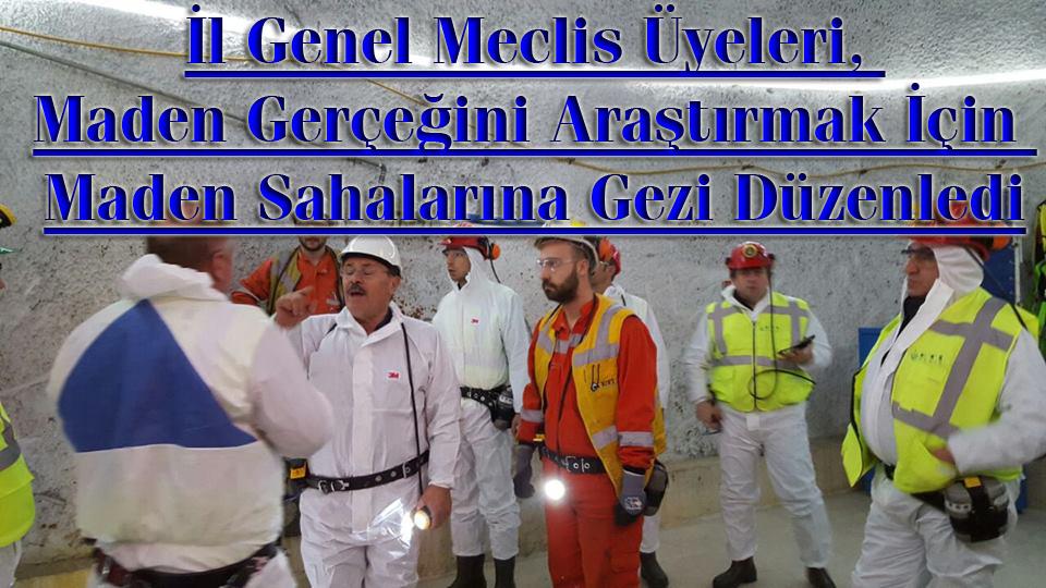 İl Genel Meclis Üyeleri, Maden Gerçeğini Araştırmak İçin Maden Sahalarına Gezi Düzenledi