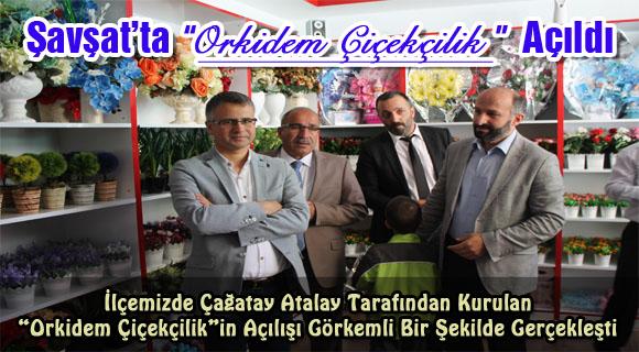 Şavşat'ta Orkidem Çiçekçilik Açıldı