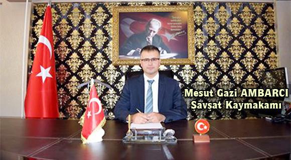 İlçemiz Kaymakamı Mesut Gazi AMBARCI 7 Mart Şavşat'ın Kurtuluşunun 96. Yıl Dönümü Nedeniyle Bir Mesaj Yayınladı