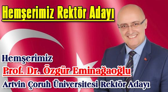 Hemşerimiz Prof. Dr. Özgür Eminağaoğlu Artvin Çoruh Üniversitesi Rektör Adayı