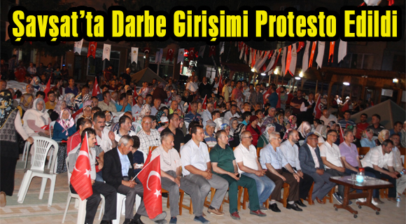 Şavşat'ta Darbe Girişimi Protesto Edildi