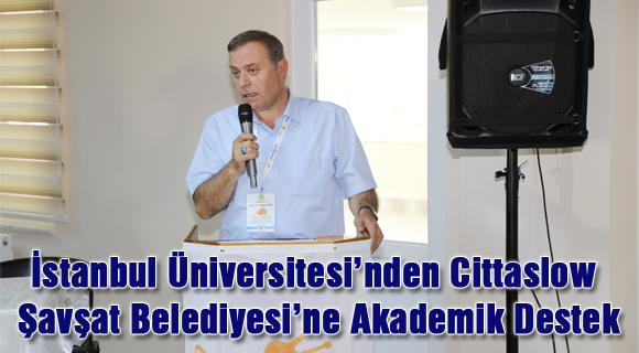 İstanbul Üniversitesi'nden Cittaslow Şavşat Belediyesi'ne Akademik Destek