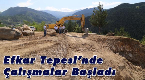 """Öztürk, """"Efkar Tepesi'nde Çalışmalar Başladı"""""""