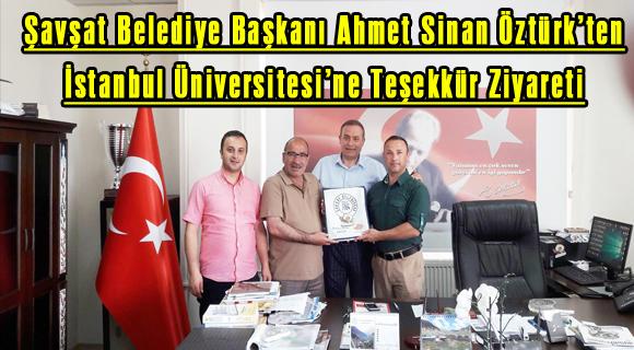 Şavşat Belediye Başkanı Ahmet Sinan Öztürk'ten İstanbul Üniversitesi'ne Teşekkür Ziyareti
