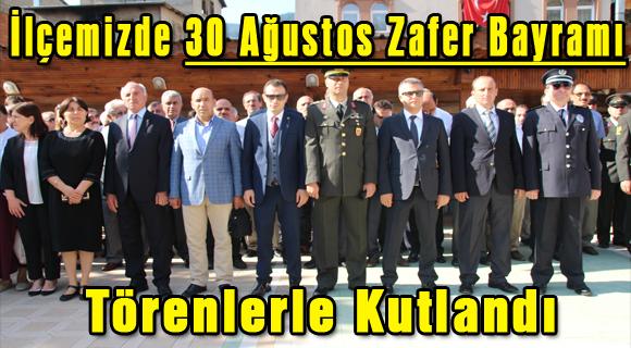 İlçemizde 30 Ağustos Zafer Bayramı Törenlerle Kutlandı