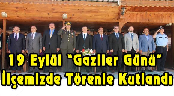 """19 Eylül """"Gaziler Günü"""" İlçemizde Törenle Kutlandı"""