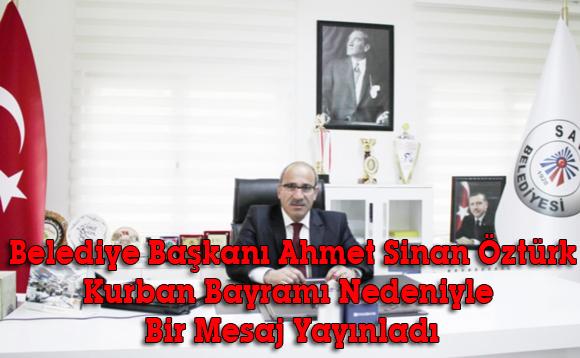 İlçemiz Belediye Başkanı Ahmet Sinan ÖZTÜRK Kurban Bayramı Nedeni ile Bir Mesaj Yayınladı