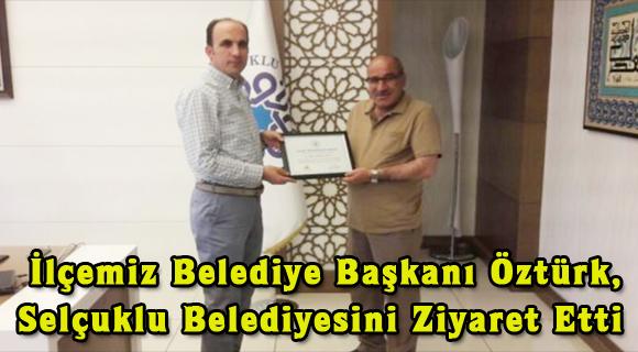 Başkan Öztürk Selçuklu Belediyesini Ziyaret Etti