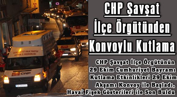 CHP Şavşat İlçe Örgütünden Konvoylu Kutlama