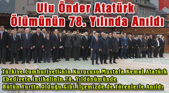 Ulu Önder Atatürk Ölümünün 78. Yılında Anıldı