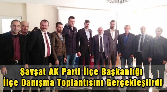 Şavşat AK Parti İlçe Başkanlığı İlçe Danışma Toplantısını Gerçekleştirdi
