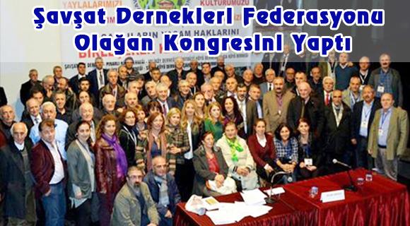 Şavşat Dernekleri Federasyonu Olağan Kongresini Yaptı