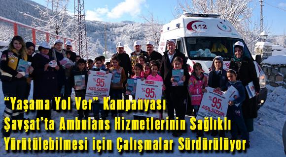 """""""Yaşama Yol Ver"""" Kampanyası Şavşat'ta Ambulans Hizmetlerinin Sağlıklı Yürütülebilmesi için Çalışmalar Sürdürülüyor"""