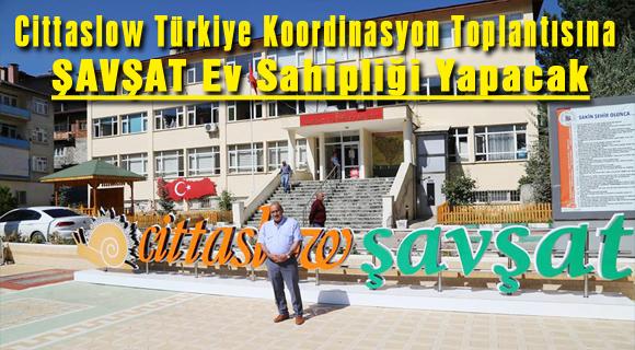 Cittaslow Türkiye Koordinasyon Toplantısına ŞAVŞAT Ev Sahipliği Yapacak