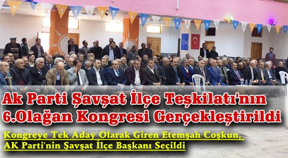 Ak Parti Şavşat İlçe Teşkilatı'nın 6.Olağan Kongresi Gerçekleştirildi