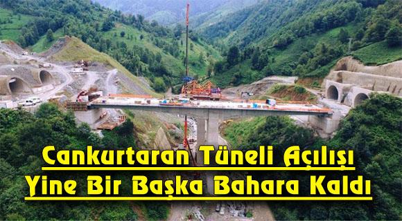 Cankurtaran Tüneli Açılışı Yine Bir Başka Bahara Kaldı