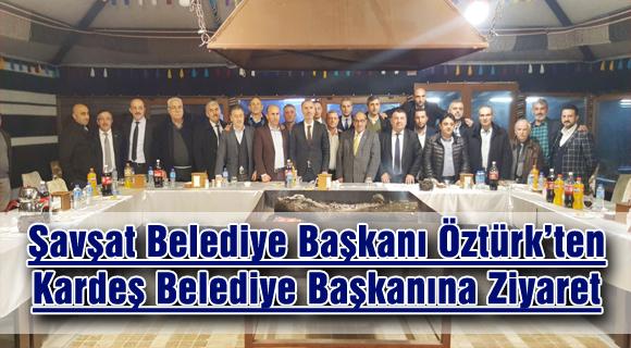 Şavşat Belediye Başkanı Öztürk'ten Kardeş Belediye Başkanına Ziyaret